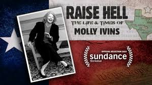 Sundance and The Life and Times of Molly Ivins