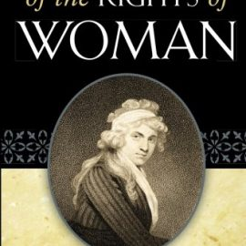 Mary Wollstonecraft, A Vindication of the Rights of Woman